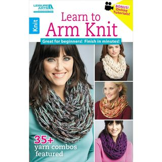 HOW TO: Learn to Arm Knit